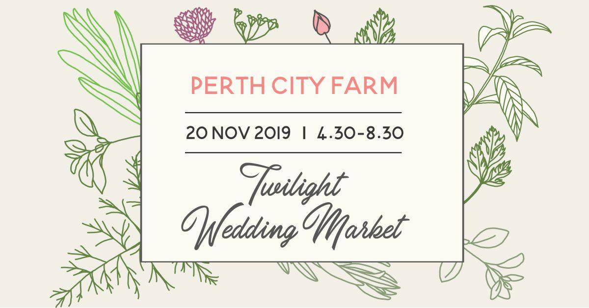 Perth City Farm Twilight Wedding Market 2019